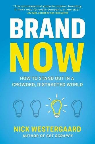 Best books on branding Brand Now: How to Stand Out in a Crowded, Distracted World