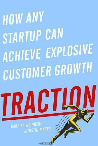 Best books for learning e-commerce marketing Traction: How Any Startup Can Achieve Explosive Customer Growth