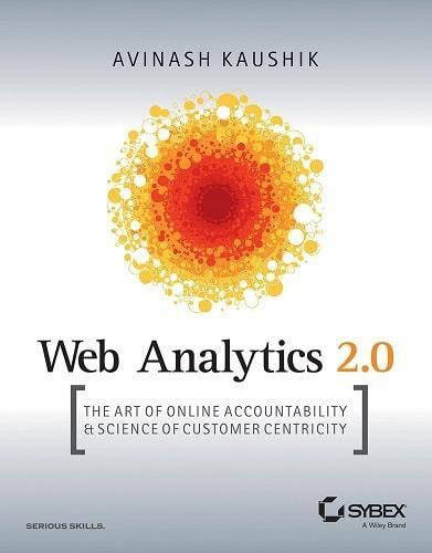 Best books for e-commerce analytics Web Analytics 2.0: The Art of Online Accountability and Science of Customer Centricity