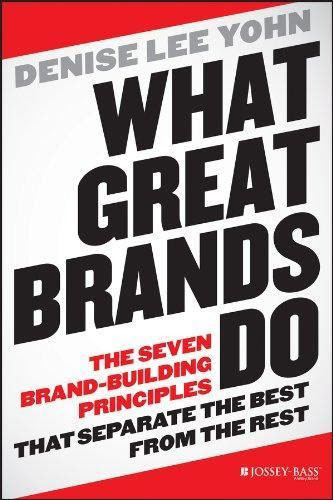 Best books on branding What Great Brands Do: The Seven Brand-Building Principles that Separate the Best from the Rest