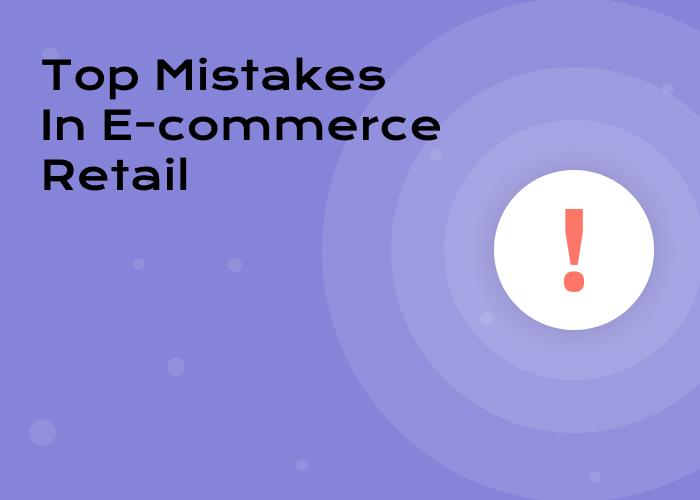 15 главных ошибок в онлайн торговле, на которые следует обратить внимание